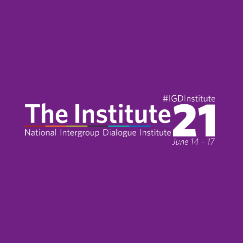 The National Intergroup Dialogue Institute, June 14 through 17, 2021.